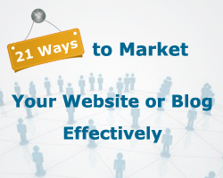 21 Ways To Market Your Website Or Blog Effectively