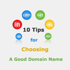 10 Tips For Choosing A Good Domain Name