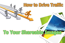 How To Drive Traffic To Your Shareable Images