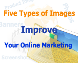 Five Types of Images that Improve Your Online Marketing