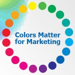 Colors Matter for Marketing